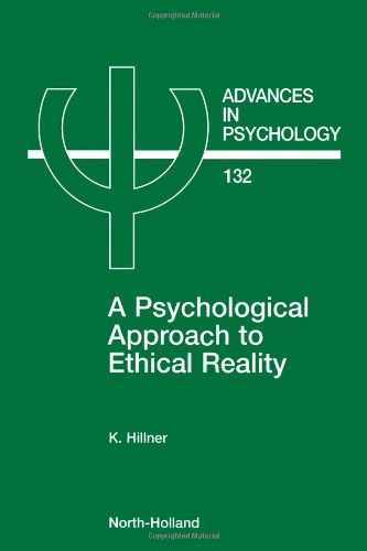 A Psychological Approach to Ethical Reality (Advances in Psychology)