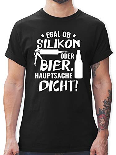 Sprüche - Egal ob Silikon oder Bier Hauptsache Dicht - XXL - Schwarz - L190 - Herren T-Shirt und Männer Tshirt -