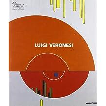 Luigi Veronesi. Catalogo della mostra (Milano, 5 maggio-19 giugno 2005). Ediz. illustrata