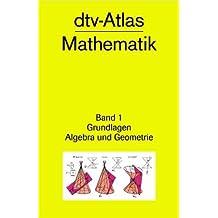 dtv - Atlas Mathematik I. Grundlagen, Algebra und Geometrie.