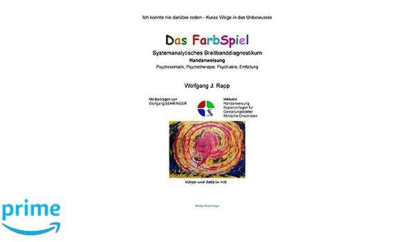 Das FarbSpiel. Systemanalytisches Breitbanddiagnostikum ...