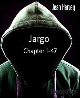 Jargo: Chapter 1-47 (English Edition) par [Harvey, Jean]