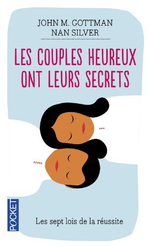 Les couples heureux ont leurs secrets par John M. GOTTMAN