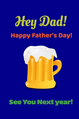 Hey Dad! Happy Father\'s Day! See You Next Year!: Funny Fathers Day Gifts From Son Gratitude Journal ; Nice Blue Fathers Day Gifts From Daughter Team ; ... Goal Diary ; Fathers Birthday Goal Planner