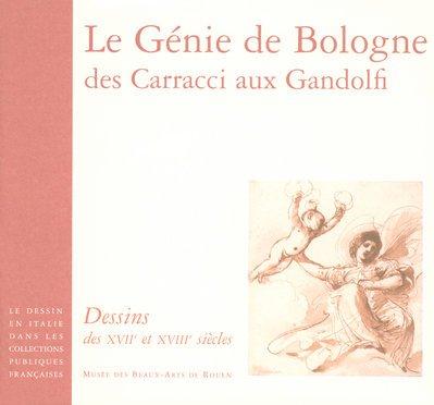 Le génie de Bologne, des Carracci aux Gandolfi : Dessins des XVIIe et XVIIIe siècles