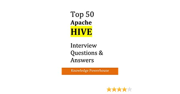 Top 50 Apache Hive Interview Questions and Answers