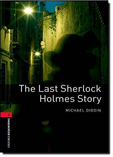 Oxford Bookworms Library: 8. Schuljahr, Stufe 2 - The Last Sherlock Holmes Story: Reader (Oxford Bookworms Library, Crime & Mystery)