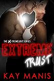 Extreme Trust (X-Treme Love Series Book 4)