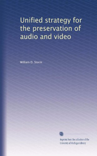 Unified strategy for the preservation of audio and video Unified Video