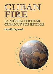 Cuban fire : la música popular cubana y sus estilos