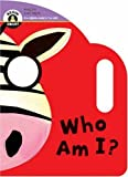 Who Am I? (Begin Smart) (Begin Smart: Books for Smart Babies from Twelve to Eighteen Months) by Sterling Publishing (2008-11-01)
