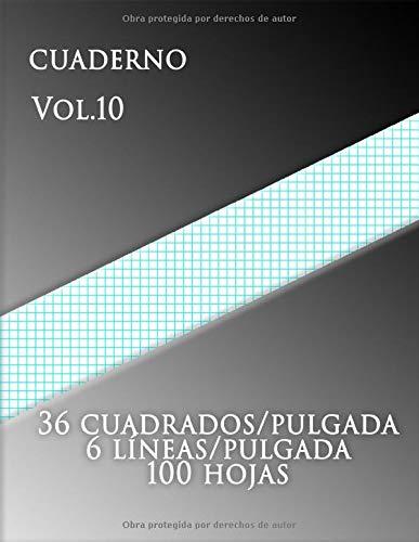 Cuaderno Vol.10 ,  36 cuadrados/pulgada 6 líneas/pulgada 100 hojas: (grande, 8,5 x 11) Papel cuadriculado con seis líneas por pulgada en papel de ... de tamaño carta tiene seis líneas