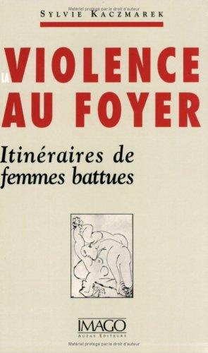 LA VIOLENCE AU FOYER. Itinéraires de fe...
