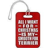 Designsify All I Want for Christmas is My Smooth Fox Terrier - Luggage Tag Red/One Size, Gepäckanhänger Reise Kreuzfahrt Koffer Gepäck Kofferanhänger, Geschenk für Geburtstag, Weihnachten