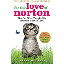 [For the Love of Norton: The Cat Who Taught His Human How to Live] (By: Peter Gethers) [published: March, 2010]
