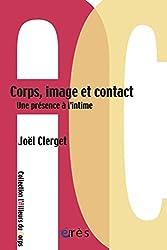 Corps, image et contact: Une présence à l'intime