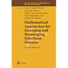 Mathematical Approaches for Emerging and Reemerging Infectious Diseases: An Introduction (The IMA Volumes in Mathematics and its Applications)
