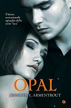 Opal (Lux Vol. 3) di [Armentrout, Jennifer L.]