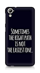 AMEZ the right path is not easy Back Cover For HTC Desrie 826