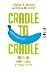 Cradle to Cradle: Einfach intelligent produzieren (German Edition)