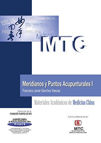 Meridianos y puntos acupunturales I: Materiales Académicos de Medicina China por Francisco Javier Sánchez Viescas