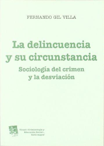 La delincuencia y su circunstancia (Criminologia (tirant)) por Fernando Gil Villa