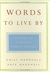 Words to Live by: A Journal of Wisdom for Someone You Love