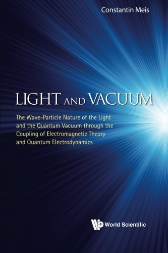 light-and-vacuum-the-wave-particle-nature-of-the-light-and-the-quantum-vacuum-through-the-coupling-o