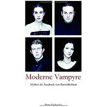 Moderne Vampyre: Mythos als Ausdruck von Persönlichkeit