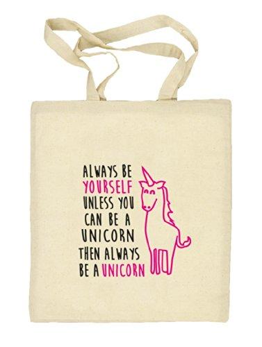 Lustiger natur Jutebeutel Stoffbeutel von Shirtstreet24 mit Always Be A Unicorn Aufdruck, Größe: onesize,natur