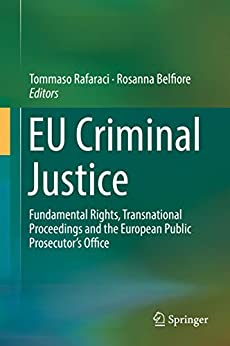 EU Criminal Justice: Fundamental Rights, Transnational Proceedings and the European Public Prosecutor's Office Descargar PDF Ahora