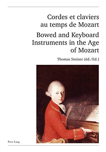 cordes-et-claviers-au-temps-de-mozart-bowed-and-keyboard-instruments-in-the-age-of-mozart-actes-des-