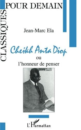 cheikh-anta-diop-ou-lhonneur-de-penser