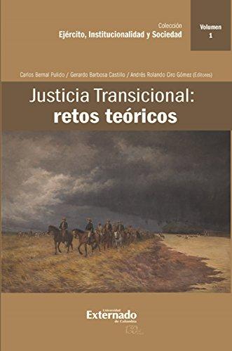 Justicia Transicional: retos teóricos: Volumen I