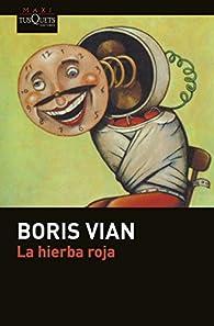 La hierba roja par Boris Vian