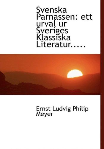 Svenska Parnassen: ett urval ur Sveriges Klassiska Literatur.....