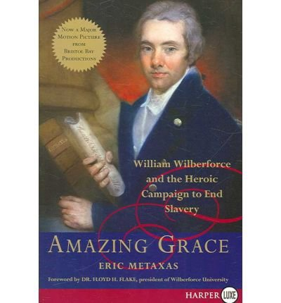 amazing-grace-william-wilberforce-and-the-heroic-campaign-to-end-slavery-by-eric-metaxas
