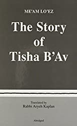 The Story of Tisha B'Av by Aryeh Kaplan (1981-07-01)