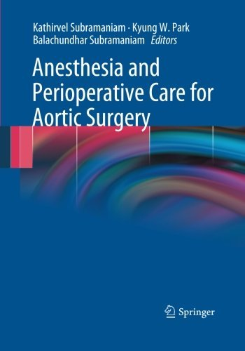 Anesthesia and Perioperative Care for Aortic Surgery (2012-12-14)