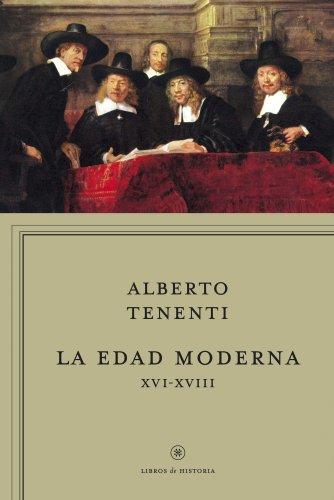 La edad moderna XVI-XVIII (Libros de Historia) por Alberto Tenenti