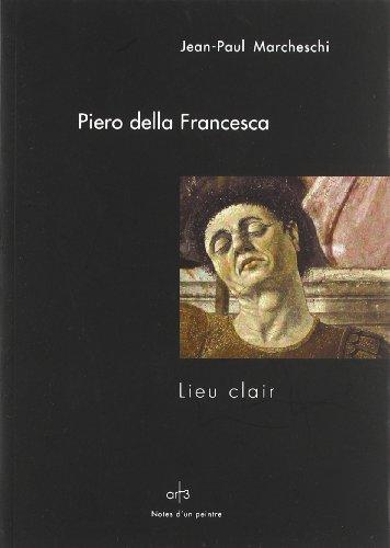 Piero della Francesca : Lieu clair