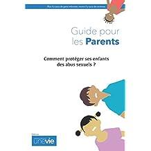 Comment protéger ses enfants des abus sexuels ?: Guide pour les parents