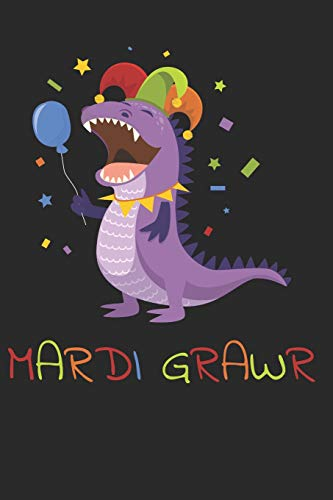 Mardi Grawr: 6x9 Funny Blank Lined Composition Notebook for Mardi Gras and Dinosaur Fans (Gra Outfits Mardi)