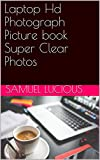 Laptop Hd Photograph Picture book Super Clear Photos (English Edition)
