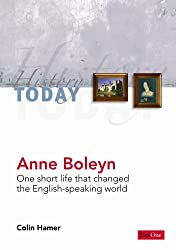 Anne Boleyn: One short life that changed the English-speaking world (History Today)