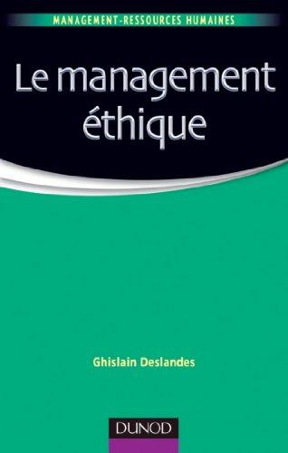 Le management éthique (Management - Ressources humaines) par Ghislain Deslandes