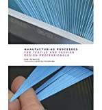 [(Manufacturing Processes for Textile and Fashion Design Professionals)] [ By (author) Rob Thompson, By (photographer) Martin Thompson ] [December, 2014]