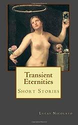 Transient Eternities: Short Stories