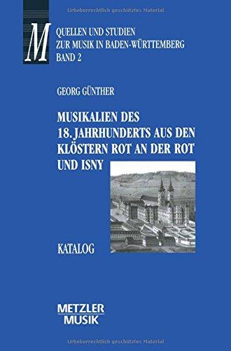 Musikalien des 18. Jahrhunderts aus den Klöstern Rot an der Rot und Isny: Katalog. Quellen und Studien zur Musik in Baden-Württemberg, 2 (Metzler Musik)