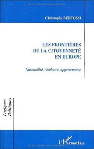 Les frontieres de la citoyenneté en europe. nationalite residence appartena